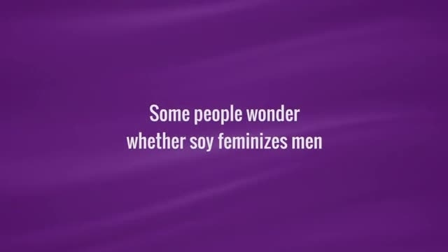 """People asked, """"does soy feminize men?"""" They were surprised to learn the facts"""