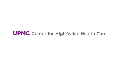 UPMC Center for High-Value Health Care Approved for $3 8