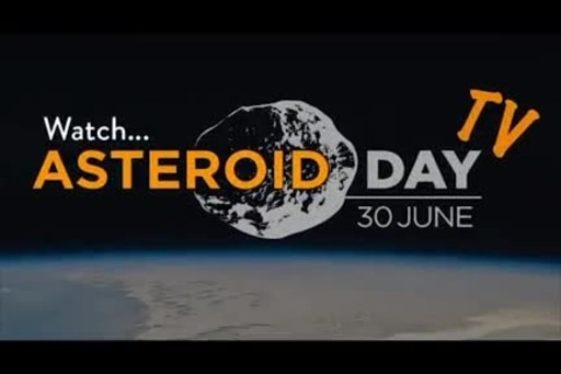 Asteroid Day TV launches In Advance Of United Nations International Asteroid Day 30 June 2020