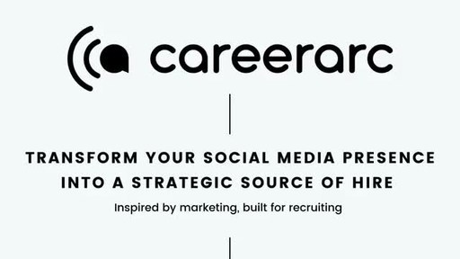CareerArc Unveils First-of-its-Kind Platform to Transform Companies' Social Media Presence into a Strategic Source of Hire