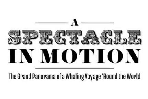"""The New Bedford Whaling Museum's """"Grand Panorama of a Whaling Voyage 'Round the World"""" is the longest painting in America, as well as a rich tapestry of fascinating narratives that delight, inform and  entertain. The Panorama recreates the experience of a whaling voyage, detailing the remarkable sights that only whalemen were privileged to see, and depicts the story of whaling and the cultural ties born of this global industry, now ingrained in the unique multi-cultural landscape of New England."""