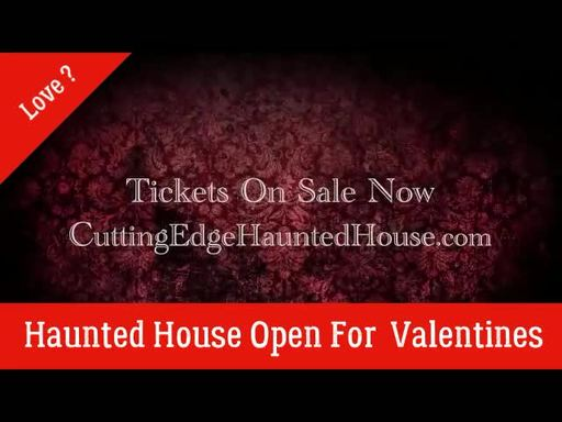 Chocolates, Wine & Chainsaws - Cutting Edge Haunted House Open for Valentines Day