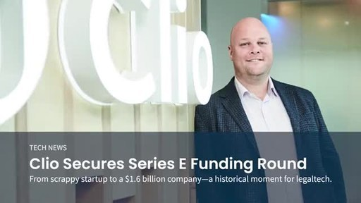 Clio Announces Series E Funding Round to Support Explosive Demand For Cloud-Based Legaltech