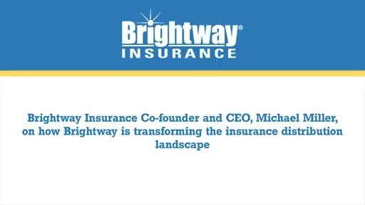 Brightway Insurance Co-Founder and CEO, Michael Miller, explains how Brightway is transforming the insurance distribution landscape.