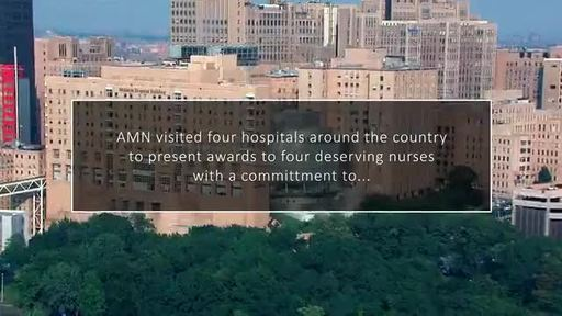 National Nurses Week: AMN Healthcare Commitment to Excellence Awards Recognize Importance of Nurses in Patient Care