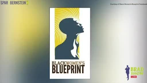 "Black Women's Blueprint Joins Brad Show Live to Discuss ""Surviving R. Kelly"" and Empowering African-American, Immigrant and Refugee Women"