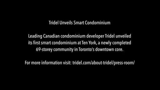 Video B-Roll: Tridel Unveils Smart Condominium