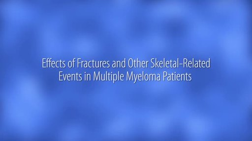 Effects of Fractures and Other Skeletal-Related Events in Multiple Myeloma Patients