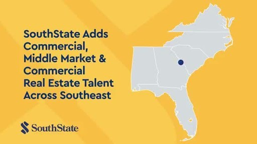 SouthState Adds Commercial, Middle Market & Commercial Real Estate Talent Across Southeast