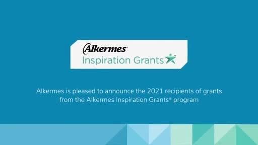 Alkermes Announces Recipients of 2021 Alkermes Inspiration...