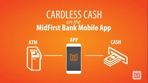 With Cardless Cash and your MidFirst Bank Mobile App, cash is only a scan away!