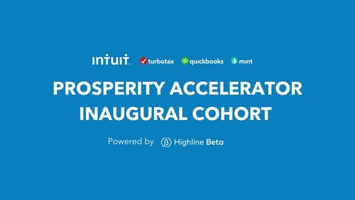 Video: Intuit Canada announces eight startups joining the inaugural cohort of Canadian accelerator Selected startups of the Intuit Prosperity Accelerator, powered by Highline Beta, will pilot innovative tech solutions positioned to help Canadian small businesses and consumers address urgent financial health challenges that have been advanced due to COVID-19.