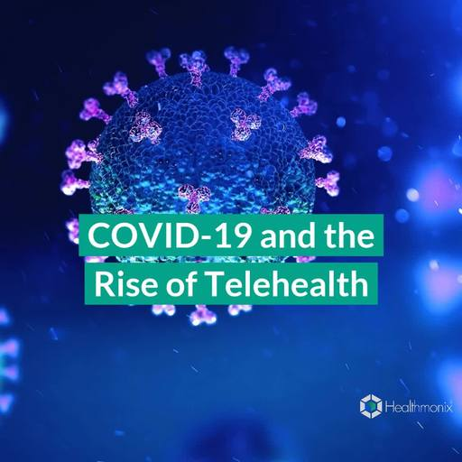 COVID-19 and the Rise of Telehealth