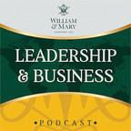 W&M Launches Leadership & Business Podcast