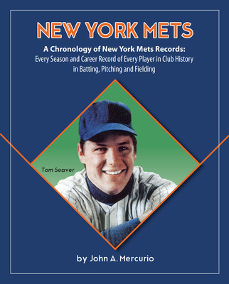 "Hall of Famer Tom Seaver graces the cover of John A. Mercurio's ""A Chronology of New York Mets Records."" The most complete New York Mets records book ever written. Every season and career record of every player in Mets history. The John Mercurio Baseball Records Book Project, a series of 30 major league baseball team record books, are the most complete baseball record books ever written. Because Records Matter!"