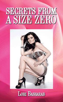 """Secrets from a Size Zero"" by Lori Bassarab.  (PRNewsFoto/Lori Bassarab)"