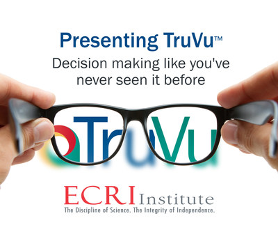 ECRI Institute Announces Launch of TruVu(TM) to Simplify Decision Making for Purchasing Medical Technologies