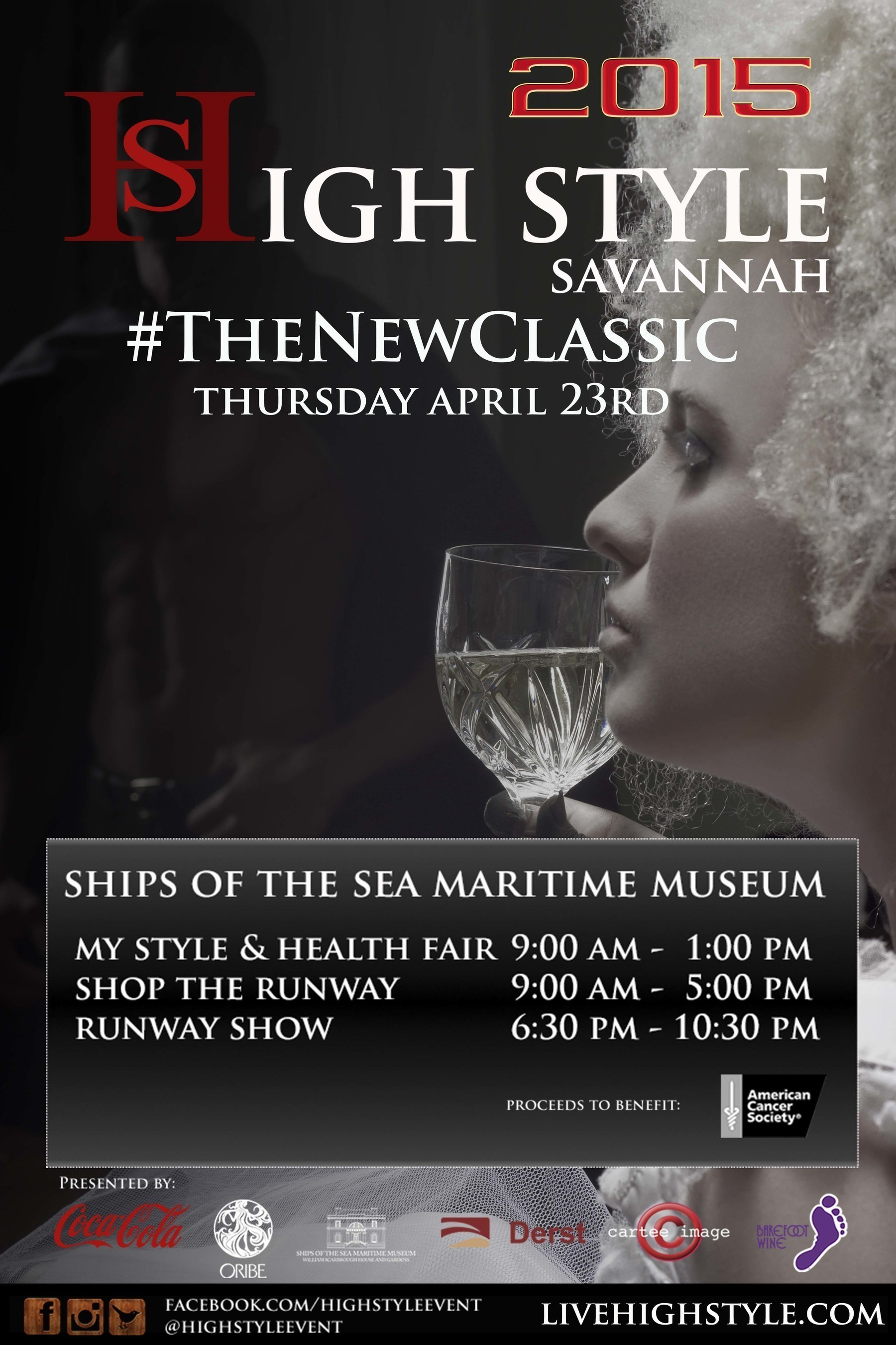 Date: 4/23/15 Place: Ships Of The Sea Museum Charity: American Cancer Society Website: www.LiveHighStyle.com. Presented by Coca-Cola, Barefoot Wine & Bubbly, Derst Baking Company, Ships of the Sea Museum, Oribe, Gary Michael Cartee Legacy Fund The theme, #TheNewClassic, is inspired by the revitalization of downtown Savannah and the concept of a modern city holding firm to its original 13th U.S. colony roots. A colonial era gone by mixed with a modern 21st Century culture.  ...