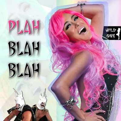 """Latest single """"Wild One"""" by Plah Blah Blah is one crazy song!"""