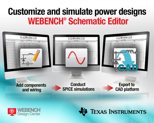 With TI's WEBENCH Schematic Editor, engineers can now add components and wiring to modify the power supply ...