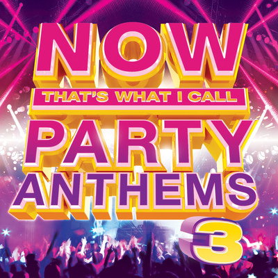 NOW Party Anthems 3