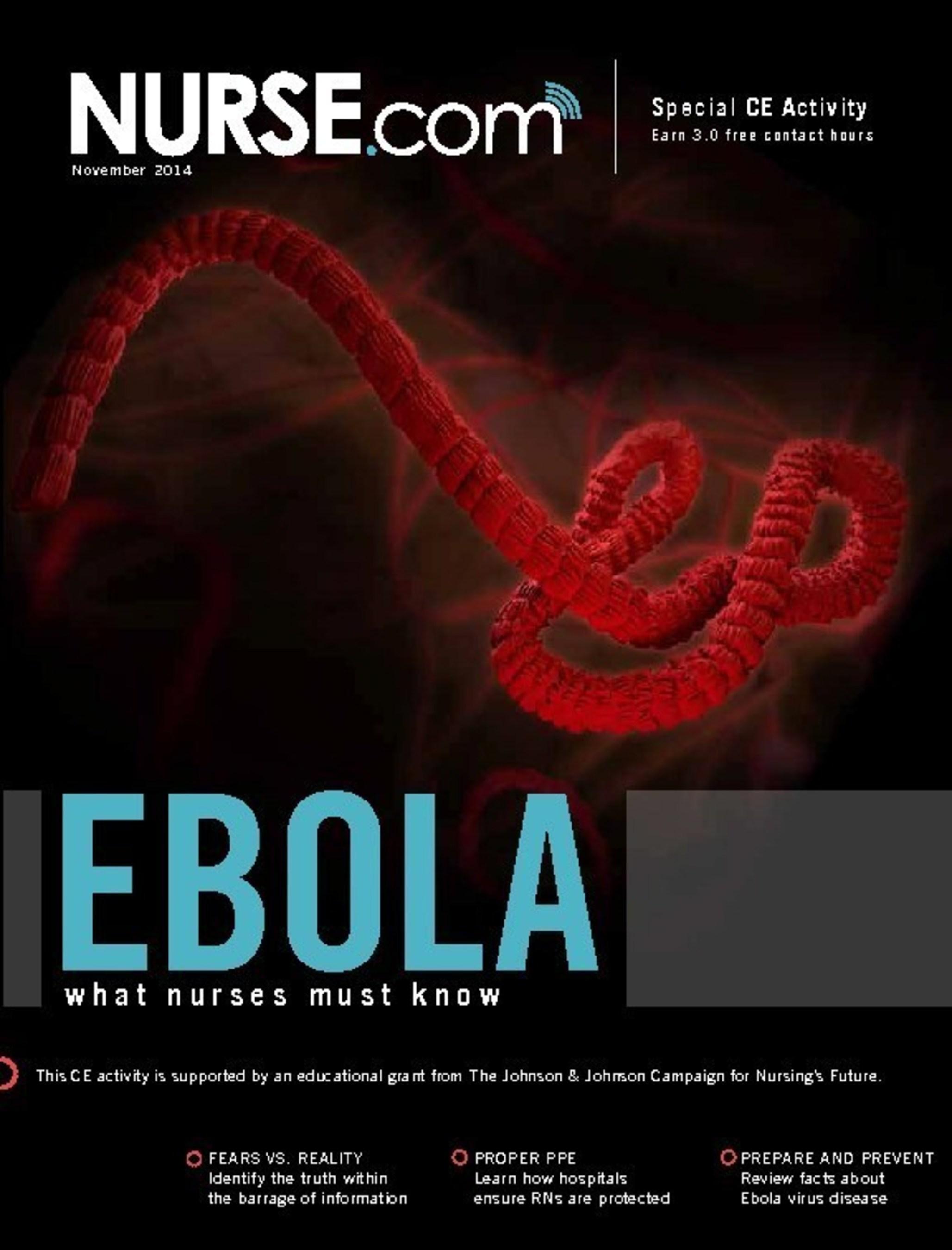 "Special Free CE Activity ""Ebola: What Nurses Should Know"" is available at Nurse.com/Ebola"