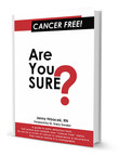 Book: Cancer Free! Are You SURE?