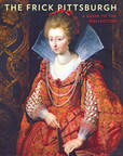 The Frick Pittsburgh Announces Publication of Collection Guide