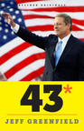 43*: WHEN GORE BEAT BUSH-A POLITICAL FABLE, A New Byliner Original by Jeff Greenfield.  (PRNewsFoto/Byliner)