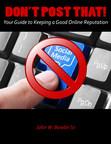 "Help protect your online reputation by reading ""Don't Post That!"" (PRNewsFoto/John W. Bowlin, Sr.)"