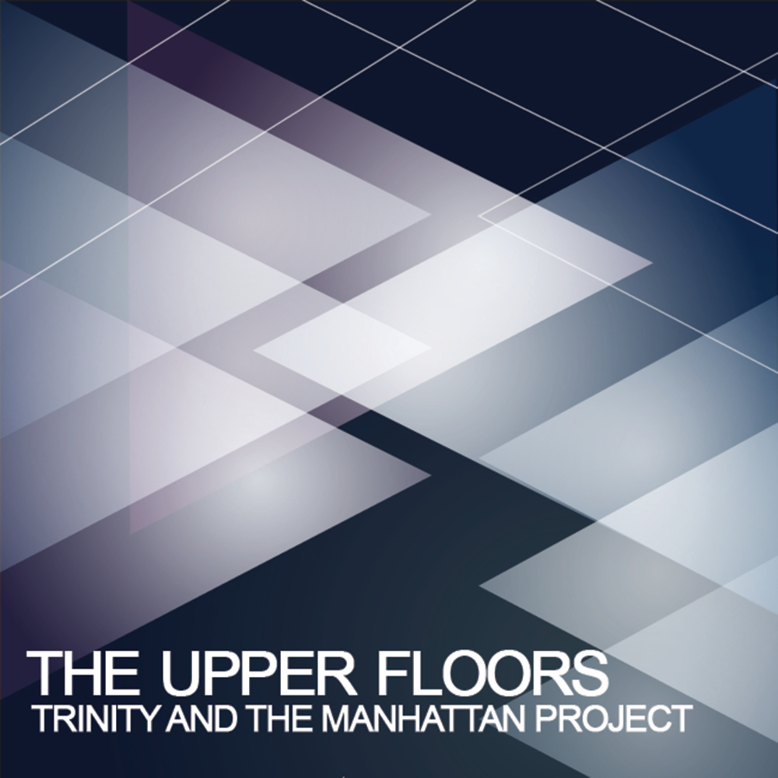 The Upper Floors by Trinity and The Manhattan Project (PRNewsFoto/Zero Plus Records)