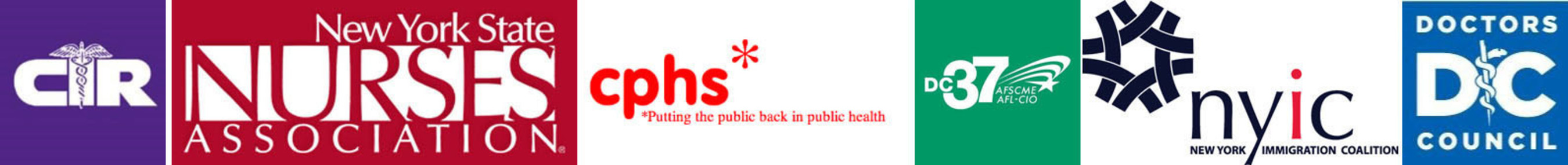 Commission on the Public's Health System (CPHS) - - Doctors Council SEIU - District Council 37 (DC 37) - New York Immigration Coalition - New York State Nurses Association (NYSNA) - Committee of Interns and Residents/SEIU