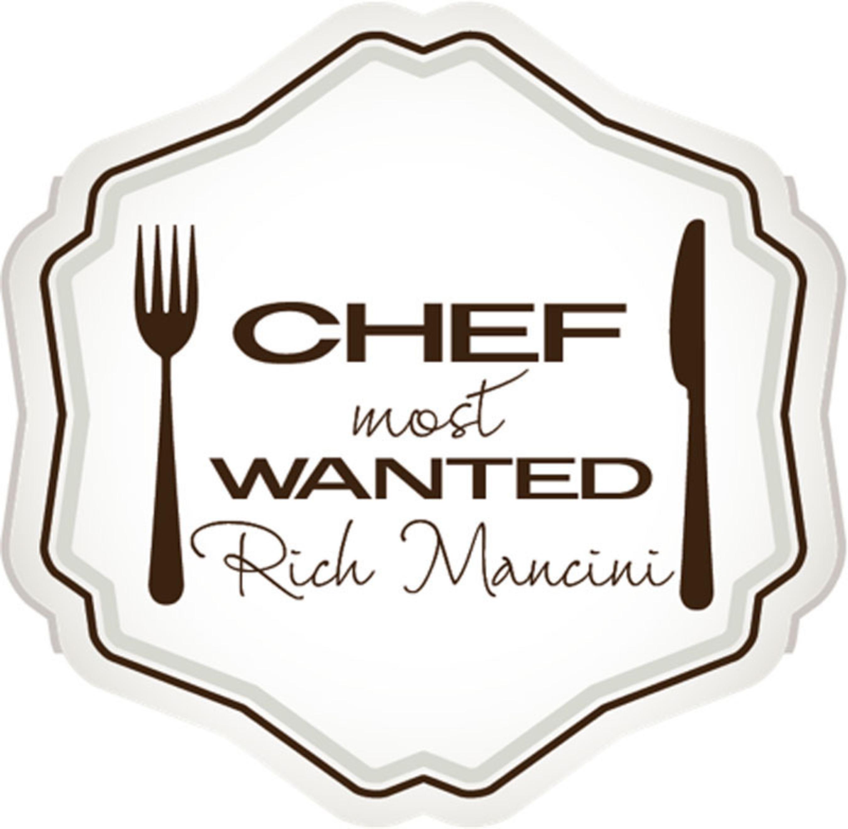 Chef Most Wanted. (PRNewsFoto/Chef Rich Mancini) (PRNewsFoto/CHEF RICH MANCINI)