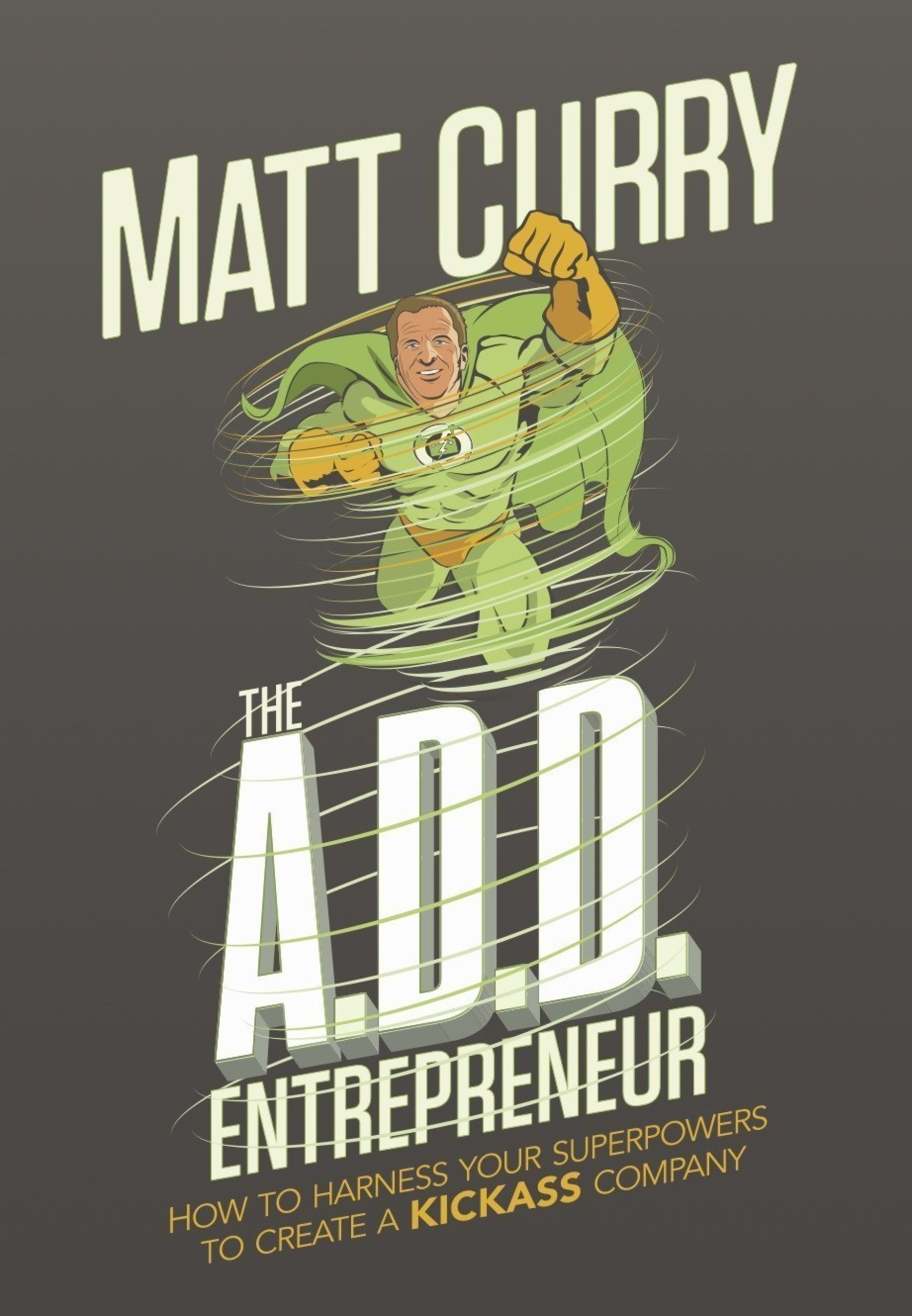 How an Entrepreneur Embraced and Harnessed His A.D.D. to Build a $20 Million Business -- His Insights Shared in This New Book