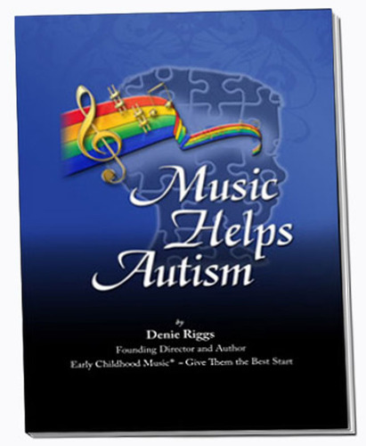 Music Helps Autism is a book by Denie Riggs after teaching successfully special needs children for many years.  (PRNewsFoto/Perfect Praise, Inc.)