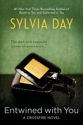 The next sizzling installment of Sylvia Day's #1 international bestselling Crossfire series in stores June 4, 2013!  (PRNewsFoto/Sylvia Day LLC)