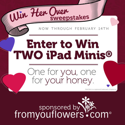 From You Flowers Launches a Valentine's Day Sweepstakes for Your Chance to Win Two iPad Minis(R). Enter Today at FromYouFlowers.com!. (PRNewsFoto/FromYouFlowers.com) (PRNewsFoto/FROMYOUFLOWERS_COM)