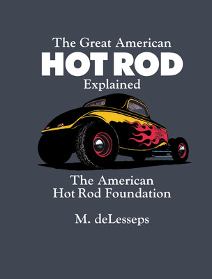 The Great American Hot Rod Explained available now at www.ahrf.com.  (PRNewsFoto/American Hot Rod Foundation)