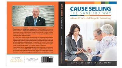 """Cause Selling The Sanford Way"" is based on the vision of philanthropist T. Denny Sanford, and provides the foundation for programs offered through the Sanford Institute of Philanthropy at National University"