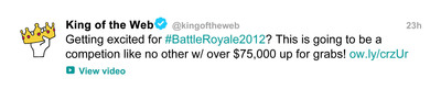 Follow @kingoftheweb or search #BattleRoyale2012 on Twitter to stay up to date on who is reigning the web!
