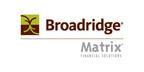 Source: Matrix Financial Solutions, a Broadridge Financial Solutions company.  (PRNewsFoto/Broadridge Financial Solutions, Inc.)