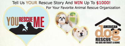 Win up to $1,000 for your favorite rescue organization. More information available at http://YouRescueMe.org.  (PRNewsFoto/American Dog Rescue)