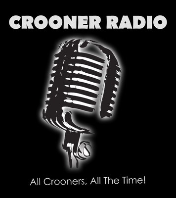 Listen to Crooner Radio Online: All Crooners, All The Time! www.CroonerRadio.com
