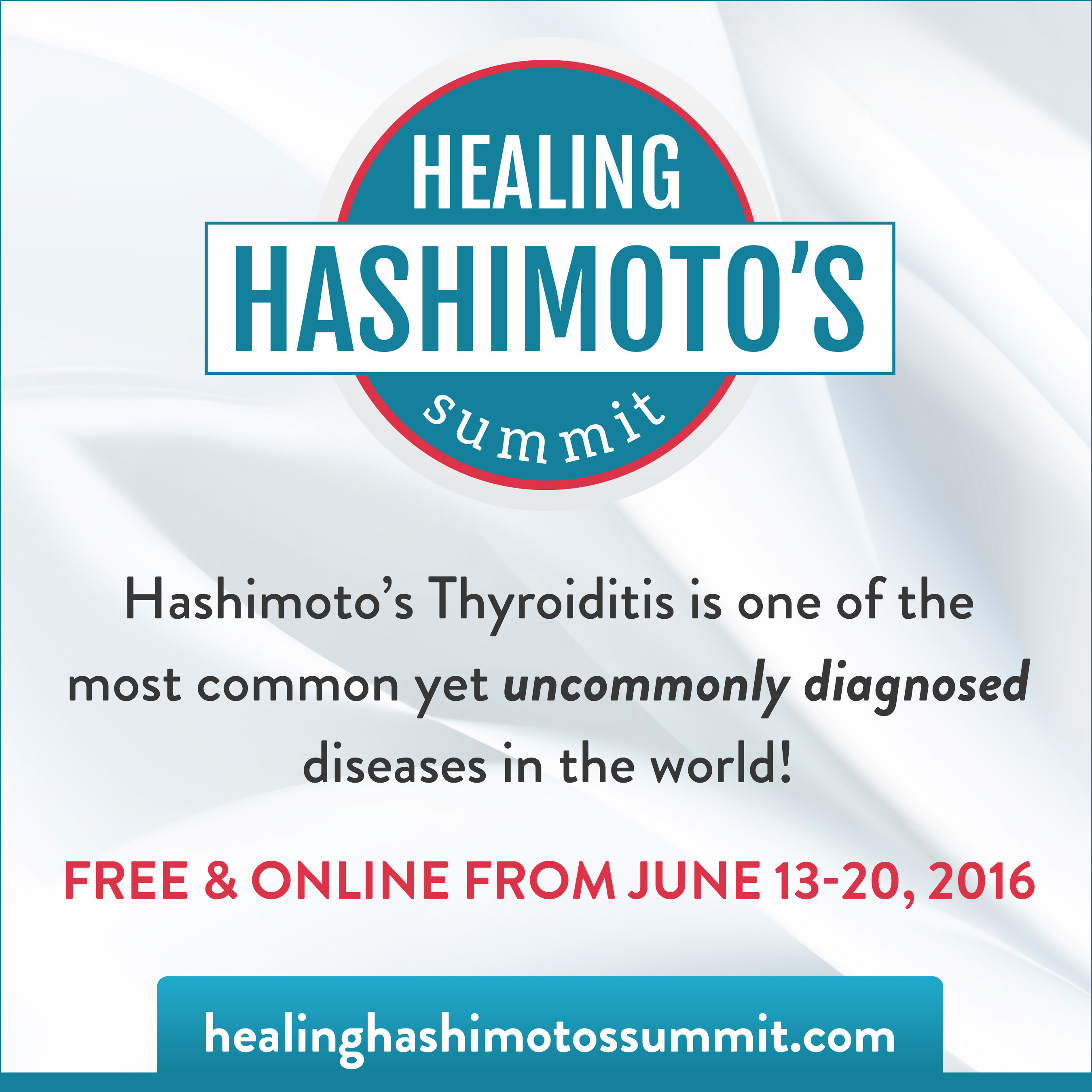 53 million Americans have autoimmune disease, an estimated 22 million of those people suffer from Hashimoto's Thyroiditis. Hashimoto's Awareness, a not-for-profit organization that drives education, advocacy, and research to support sufferers of Hashimoto's Thyroiditis (chronic lymphocytic thyroiditis) has announced its 2016 Healing Hashimoto's Summit will take place free and online June 13-10. We want to thank our sponsors, Cyrex Laboratories, Dr. Datis Kharrazian, and Thrive Market.
