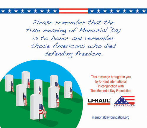 Remember the True Meaning of Memorial Day: To Honor and Remember Our Fallen Heroes and the Families They Left Behind!  (PRNewsFoto/U-Haul)