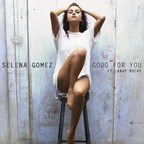 "Selena Gomez's Brand-New Single, ""Good For You,"" Featuring A$AP Rocky, Available Now From All Digital Retailers"