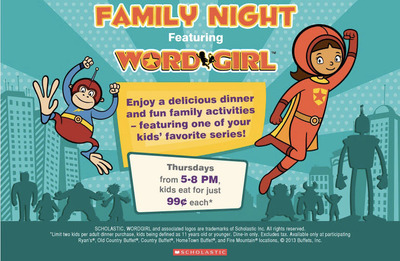 Ryan's, HomeTown Buffet, and Old Country Buffet make learning fun with free Word Girl activities available during June at all their restaurants on Family Night - every Thursday from 5 to 8 p.m. Kids 11 and younger eat for just 99 cents every Family Night.  (PRNewsFoto/Buffets, Inc.)