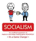 SOCIALISM: The Game is an unofficial expansion of Hasbro's Monopoly. Kickstarter begins May 25, 2016. It's a Game Changer.