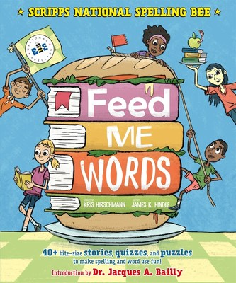 """Scripps National Spelling Bee has made its first venture into the world of children's books with """"Feed Me Words,"""" published by Roaring Brook Press."""