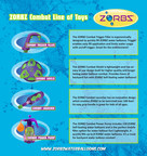 Introducing the ZORBZ(R) Combat Toy Line! Want to guarantee your chances of winning a water balloon battle? Our new line of Combat Accessories will soak your competition! Whether you choose the Combat Trigger Filler, the Combat Shield, the Combat Power Pump, the Combat Launcher or the entire arsenal, you will have the upper hand during combat. ZORBZ is poised to drive seasonal water toys to a whole new level of growth worldwide after an unprecedented and highly successful test launch last year.